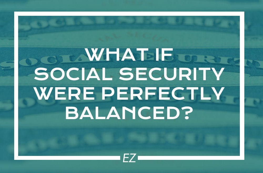 EZ IRA - Is Social Security Calanced?